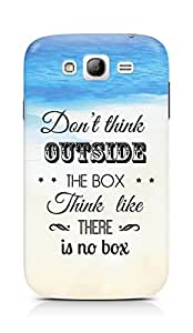 Amez Dont think Outside the Box think like there is no Box Back Cover For Samsung Galaxy Grand Neo
