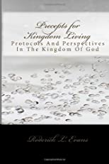 Precepts for Kingdom Living: Protocols and Perspectives in the Kingdom of God
