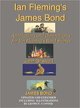 Ian Fleming's James Bond: Annotations and Chronologies for Ian Fleming's Bond Stories (New Edition) written by John Griswold