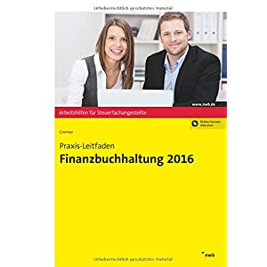 Praxis-Leitfaden Finanzbuchhaltung 2016 (Arbeitshilfen für Steuerfachangestellte)