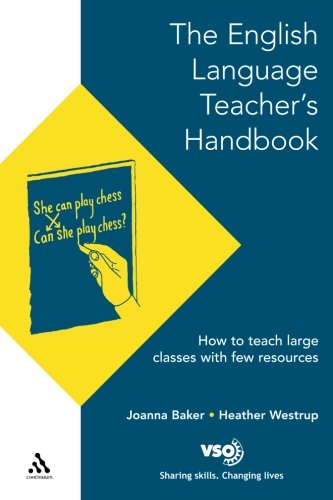 English Language Teacher's Handbook: How to Teach Large Classes with Few Resources (VSO)