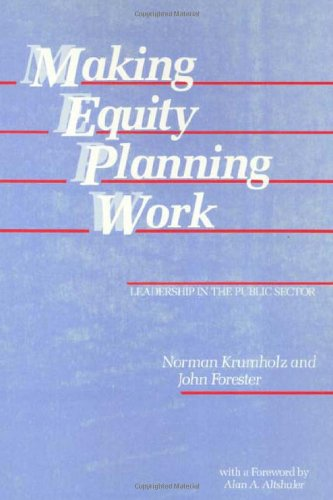Making Equity Planning Work : Leadership in the Public...