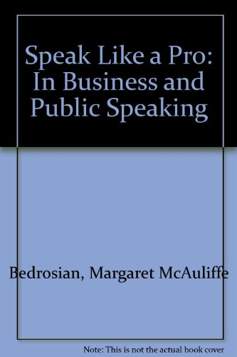 Speak Like a Pro: In Business and Public Speaking