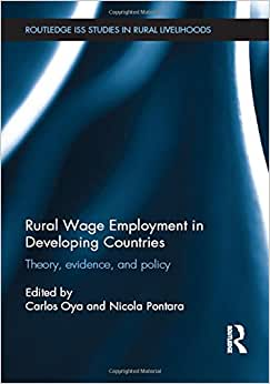 Rural Wage Employment In Developing Countries: Theory, Evidence, And Policy (Routledge ISS Studies In Rural Livelihoods)
