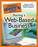 img - for [ The Complete Idiot's Guide to Starting a Web-Based Business BY Slaunwhite, Steve ( Author ) ] { Paperback } 2009 book / textbook / text book
