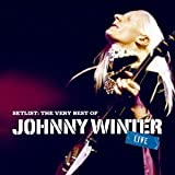 Johnny Winter Setlist: the Very Best of Johnn