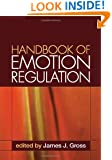 Handbook of Emotion Regulation, First Edition