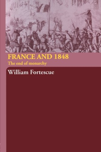 France and 1848: The End of Monarchy