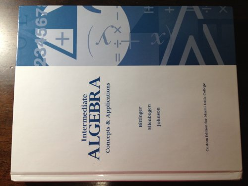 Intermediate Algebra Concepts & Applications (Custom Edition Miami dade college, Custom Edition Miami dade college)