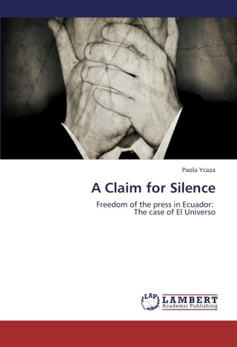 a-claim-for-silence-freedom-of-the-press-in-ecuador-the-case-of-el-universo