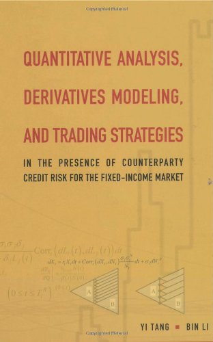 QUANTITATIVE ANALYSIS, DERIVATIVES MODELING, AND TRADING STRATEGIES: IN THE PRESENCE OF COUNTERPARTY CREDIT RISK FOR THE