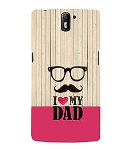 EPICCASE I Love my Dad Mobile Back Case Cover For OnePlus One (Designer Case)