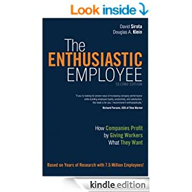The Enthusiastic Employee: How Companies Profit by Giving Workers What They Want (2nd Edition)