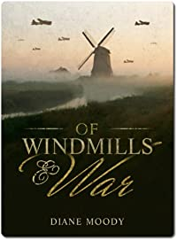 (FREE on 11/26) Of Windmills And War by Diane Moody - http://eBooksHabit.com