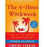 [ The 4-Hour Workweek: Escape 9-5, Live Anywhere, and Join the New Rich (Expanded, Updated) [ THE 4-HOUR WORKWEEK: ESCAPE 9-5, LIVE ANYWHERE, AND JOIN THE NEW RICH (EXPANDED, UPDATED) ] By Ferriss, Timothy ( Author )Dec-01-2009 Compact Disc
