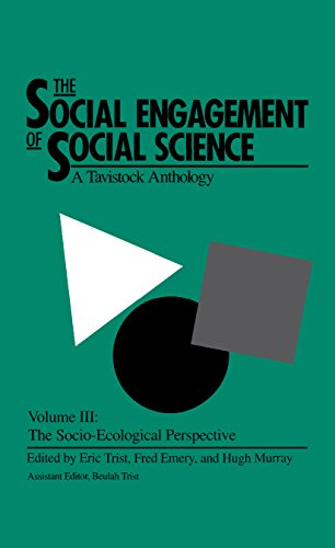 The Social Engagement of Social Science, Volume 3: A Tavistock Anthology--The Socio-Ecological Perspective