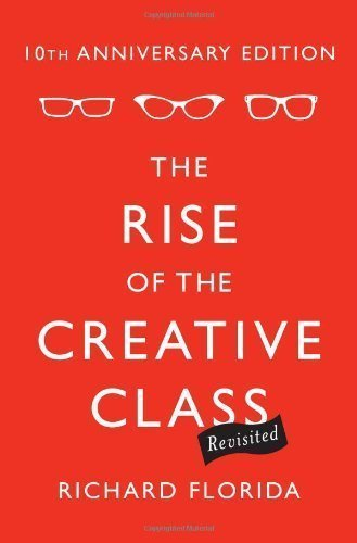 The Rise of the Creative Class--Revisited: 10th Anniversary Edition--Revised and Expanded (Edition Second Edition) by Florida, Richard [Hardcover(2012¡ê?]