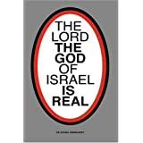 The Lord The God of Israel Is Real