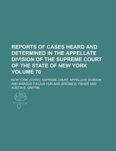 Reports of Cases Heard and Determined in the Appellate Division of the Supreme Court of the State of New York Volume 70