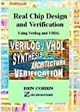 Real Chip Design and Verification Using Verilog and VHDL (0970539428) by Cohen, Ben