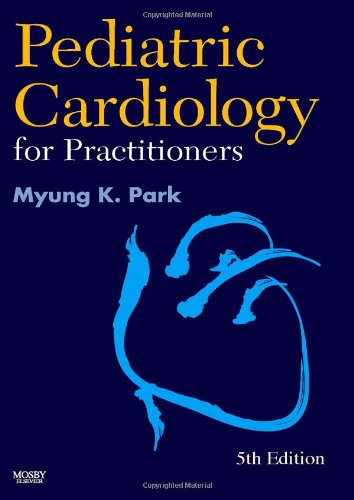 Pediatric Cardiology for Practitioners, 5e