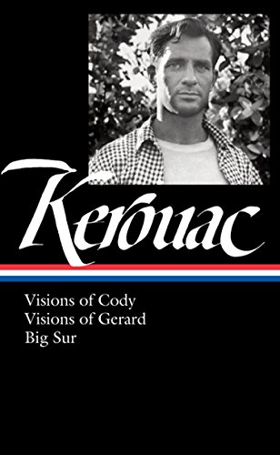 Jack Kerouac: Visions of Cody, Visions of Gerard, Big Sur: (Library of America #262) (Big Sur Kerouac compare prices)