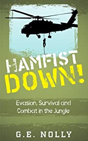 Hamfist Down!: Evasion, Survival and Combat in the Jungle (Hamfist Trilogy Part 2)