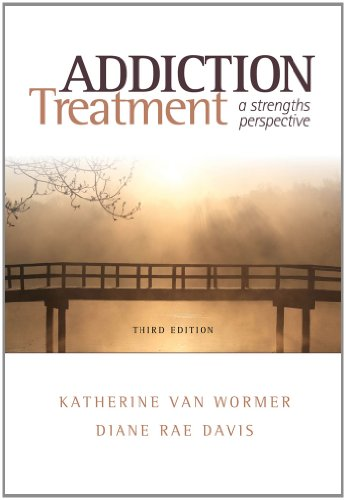 Addiction Treatment: A Strengths Perspective (SW 393R 23-Treatment of Chemical Dependency)