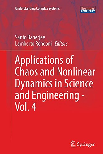 Applications of Chaos and Nonlinear Dynamics in Science and Engineering – Vol. 4 (Understanding Complex Systems)