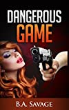 img - for Dangerous Game (A Private Investigator Series of crime mystery novels Book Book 5) book / textbook / text book