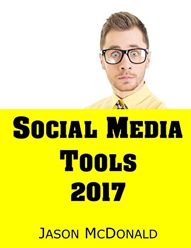social-media-2017-marketing-tools-for-facebook-twitter-linkedin-youtube-instagram-beyond-english-edi