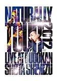 Naturally Tour 2012 (初回生産限定盤) [DVD]