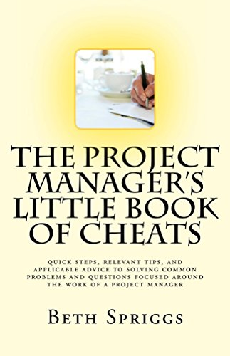the-project-managers-little-book-of-cheats-quick-steps-relevant-tips-and-applicable-advice-to-solvin