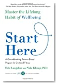 Start Here: Master the Lifelong Habit of Wellbeing