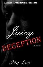 Juicy Deception