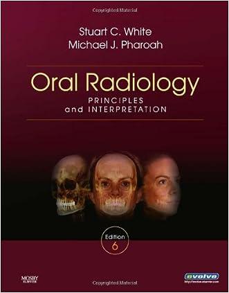 By Stuart C. White - Oral Radiology: Principles and Interpretation: 6th (sixth) Edition