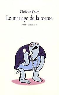 Le mariage de la tortue : et autres histoires, Oster, Christian