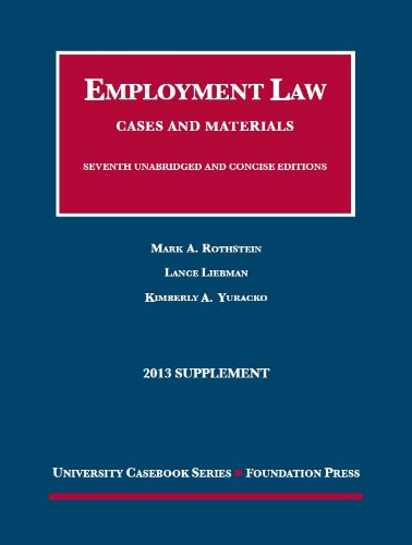 Rothstein, Liebman And Yuracko'S Employment Law, Cases And Materials, 7Th, 2013 Supplement (University Casebook Series)