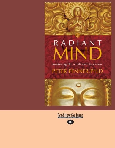 Radiant Mind: Awakening Unconditioned Awareness