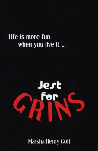 Life is more fun when you live it ... Jest for Grins PDF Download Free