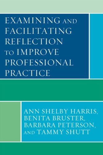 examining-and-facilitating-reflection-to-improve-professional-practice