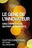 Le Gène de l'innovateur : Cinq compétences qui font la différence