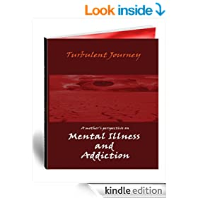 Turbulent Journey: A mother's perspective on Mental Illness and Addiction