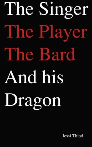 The Singer, The Player, The Bard And His Dragon