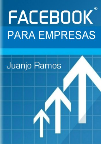 Facebook para empresas (Spanish Edition)