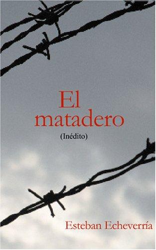 El Matadero (Spanish Edition)
