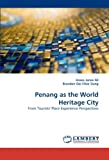 Penang as the World Heritage City: From Tourists'' Place Experience Perspectives