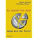 """Es reicht! F�r alle!: Wege aus der Armutvon """"Martin Schenk"""""""