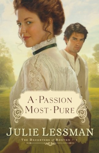 Image of A Passion Most Pure (Daughters of Boston, Book 1)