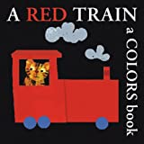 A Red Train: A Colors Book (Boxer Concept Series)